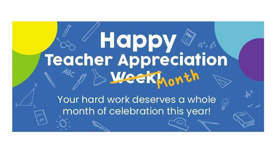 Let us Show Educators Appreciation all Month!