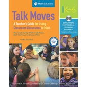 Talk Moves: A Teacher's Guide for Using Classroom Discussions in Math