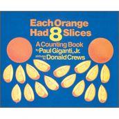 Each Orange Had 8 Slices, Hardcover
